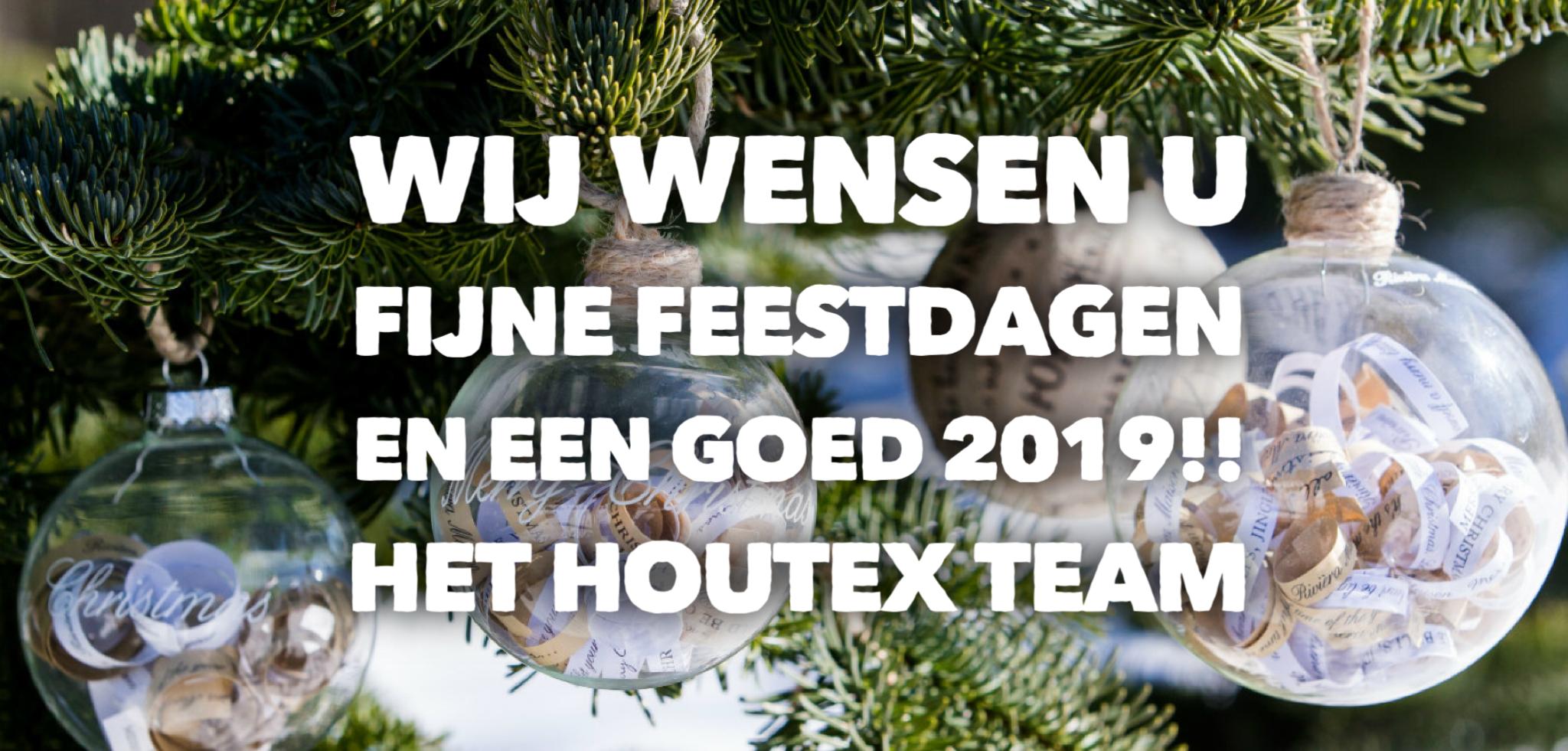 Bedankt voor de prettige samenwerking afgelopen jaar. Wij wensen u fijne feestdagen en een gezond en voorspoedig 2019 toe!  - In verband met de feestdagen zijn wij gesloten vanaf vrijdag 21 december 2018 t/m vrijdag 5 januari 2019.  Het Houtex team
